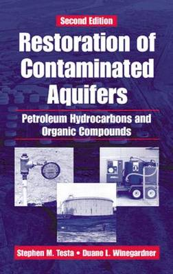 Restoration of Contaminated Aquifers: Petroleum Hydrocarbons and Organic Compounds, Second Edition (Hardback)