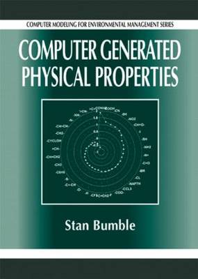 Computer Generated Physical Properties - Computer Modeling for Environmental Management 1 (Hardback)