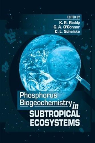 Phosphorus Biogeochemistry of Sub-Tropical Ecosystems (Hardback)