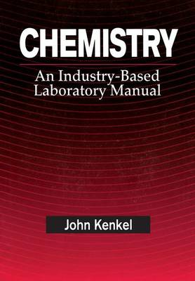Chemistry: An Industry-Based Laboratory Manual (Paperback)
