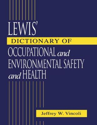 Lewis' Dictionary of Occupational and Environmental Safety and Health (Hardback)