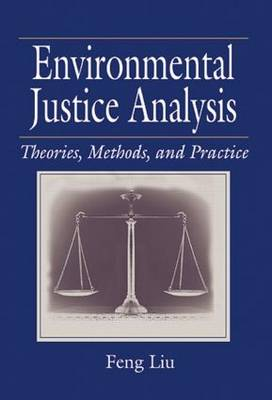 Environmental Justice Analysis: Theories, Methods, and Practice (Paperback)