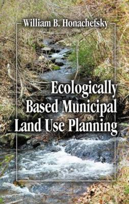 Ecologically Based Municipal Land Use Planning (Hardback)