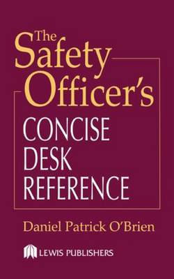 The Safety Officer's Concise Desk Reference (Hardback)