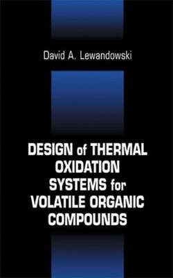 Design of Thermal Oxidation Systems for Volatile Organic Compounds (Hardback)