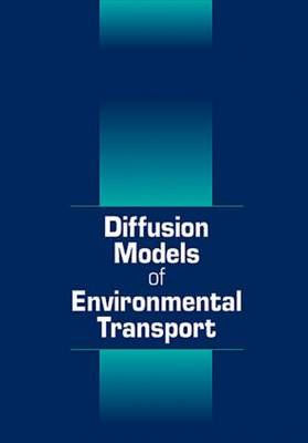 Diffusion Models of Environmental Transport (Hardback)