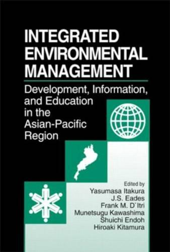 Integrated Environmental Management: evelopment, Information, and Education in the Asian-Pacific Region (Hardback)