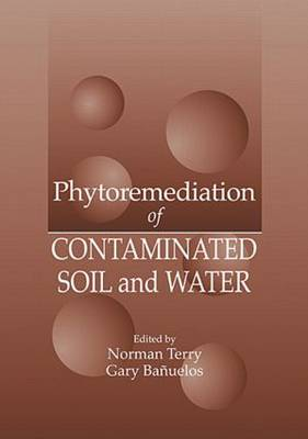 Phytoremediation of Contaminated Soil and Water (Hardback)