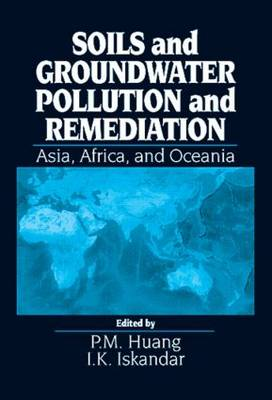 Soils and Groundwater Pollution and Remediation: Asia, Africa, and Oceania (Hardback)