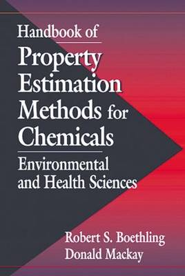 Handbook of Property Estimation Methods for Chemicals: Environmental Health Sciences (Hardback)