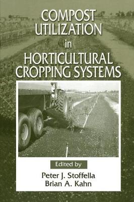 Compost Utilization In Horticultural Cropping Systems (Hardback)