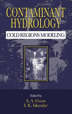 Contaminant Hydrology: Cold Regions Modeling (Hardback)