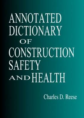 Annotated Dictionary of Construction Safety and Health (Paperback)
