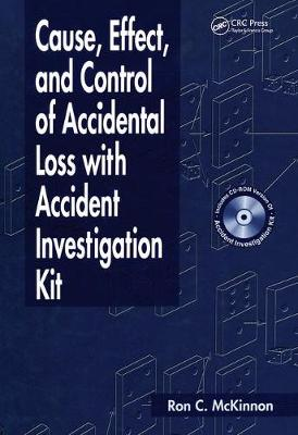Cause, Effect, and Control of Accidental Loss with Accident Investigation Kit (Hardback)