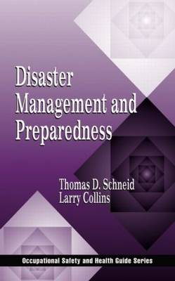 Disaster Management and Preparedness - Occupational Safety & Health Guide Series (Hardback)