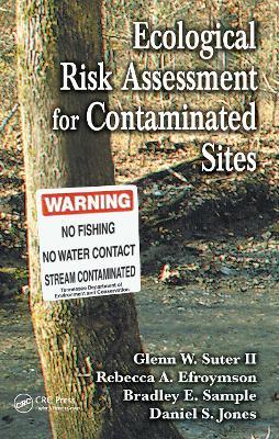 Ecological Risk Assessment for Contaminated Sites (Hardback)
