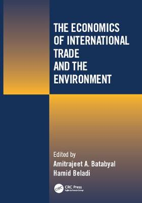 The Economics of International Trade and the Environment (Hardback)