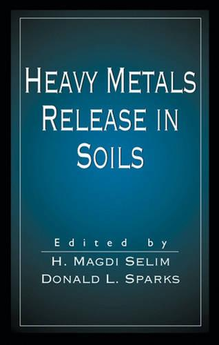Heavy Metals Release in Soils (Hardback)