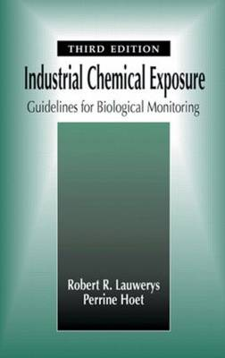 Industrial Chemical Exposure: Guidelines for Biological Monitoring, Third Edition (Hardback)