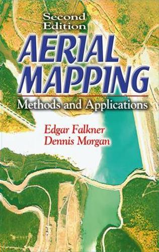 Aerial Mapping: Methods and Applications, Second Edition - Mapping Science (Hardback)