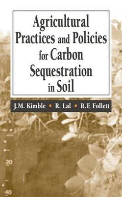 Agricultural Practices and Policies for Carbon Sequestration in Soil (Hardback)