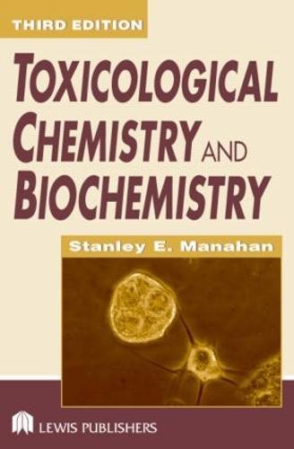 Toxicological Chemistry and Biochemistry, Third Edition (Hardback)