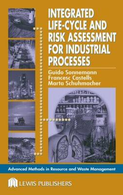 Integrated Life-Cycle and Risk Assessment for Industrial Processes - Advanced Methods in Resource & Waste Management (Hardback)