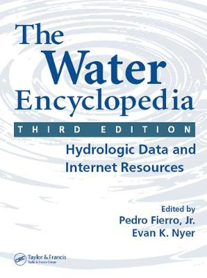 The Water Encyclopedia, Third Edition: Hydrologic Data and Internet Resources (Hardback)
