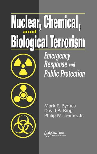 Nuclear, Chemical, and Biological Terrorism: Emergency Response and Public Protection (Hardback)