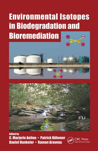 Environmental Isotopes in Biodegradation and Bioremediation (Hardback)