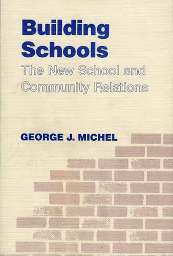 Building Schools: The New School and Community Relations (Paperback)