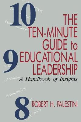 The Ten-Minute Guide to Educational Leadership: A Handbook of Insights (Paperback)