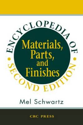 Encyclopedia of Materials, Parts and Finishes, Second Edition (Hardback)