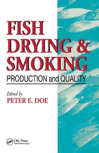 Fish Drying and Smoking: Production and Quality (Hardback)