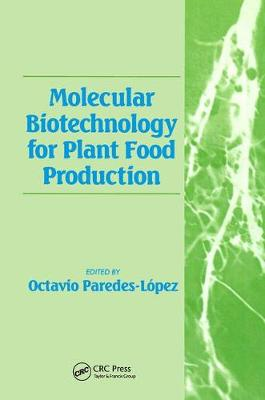 Molecular Biotechnology for Plant Food Production (Hardback)