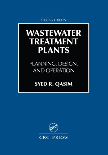 Wastewater Treatment Plants: Planning, Design, and Operation, Second Edition (Hardback)