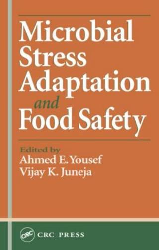 Microbial Stress Adaptation and Food Safety (Hardback)