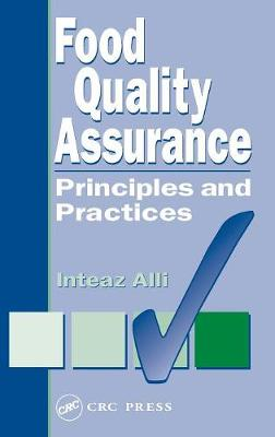 Food Quality Assurance: Principles and Practices (Hardback)
