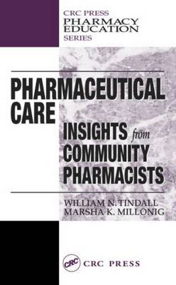 Pharmaceutical Care: INSIGHTS from COMMUNITY PHARMACISTS - Pharmacy Education Series (Hardback)
