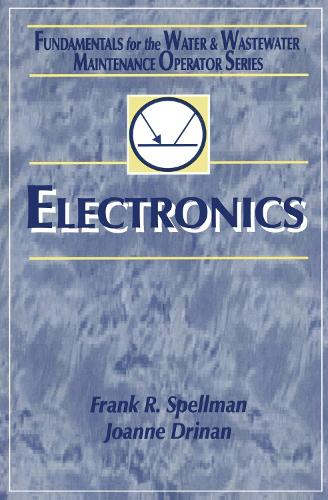 Electronics: Fundamentals for the Water and Wastewater Maintenance Operator (Hardback)