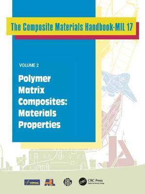 Composite Materials Handbook-MIL 17, Volume 2: Polymer Matrix Composites: Materials Properties (Hardback)