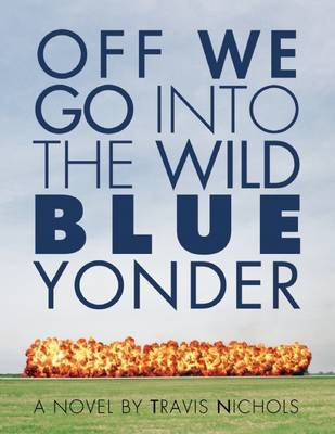 Off We Go Into the Wild Blue Yonder (Paperback)