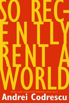 So Recently Rent a World: New and Selected Poems (Paperback)
