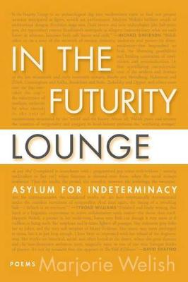 In the Futurity Lounge / Asylum for Indeterminacy (Paperback)
