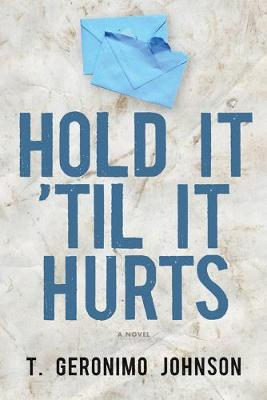Hold It 'Til It Hurts (Paperback)