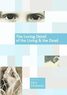 The Loving Detail of the Living & the Dead (Paperback)