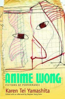 Anime Wong: Fictions of Performance (Paperback)