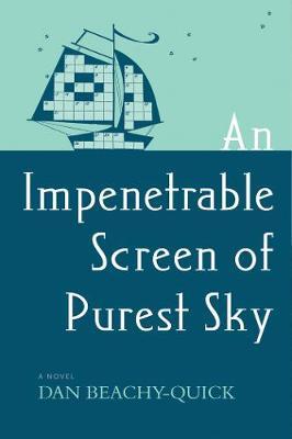An Impenetrable Screen of Purest Sky: A Novel (Paperback)