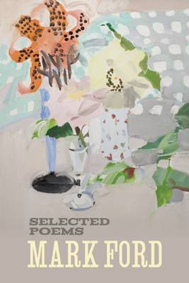 Mark Ford: Selected Poems (Paperback)