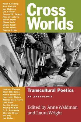Cross Worlds: Transcultural Poetics: An Anthology (Paperback)